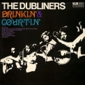 Dubliners, The - Drinkin' & Courtin' '1968