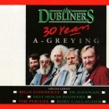 Dubliners, The - 30 Years A-Greying (2CD) '1992