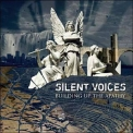 Silent Voices - Building Up The Apathy '2006