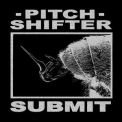 Pitchshifter - Submit '1992