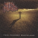 Metal church - This Present Wasteland (SPV 98142 CD, Germany) '2008