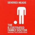 Severed Heads - The Illustrated Family Doctor '2005