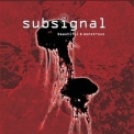Subsignal - Beautiful & Monstrous '2009