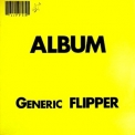 Flipper - Album: Generic Flipper '1982