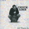 Chuck Loeb - All There Is '2002