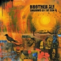 Brother Ali - Shadows On The Sun '2003