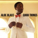 Aloe Blacc - Good Things '2011