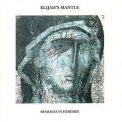 Elijah's Mantle - Remedies In Heresies '1994