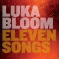 Luka Bloom - Eleven Songs '2008