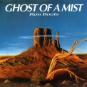 Ron Boots - Ghost Of A Mist '2002