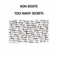 Ron Boots - Too Many Secrets '1997
