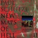 Paul Schutze - New Maps Of Hell Ii; The Rapture Of Metals '1996