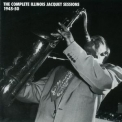 Illinois Jacquet - The Complete Illinois Jacquet Sessions 1945-50 (4CD) '1996