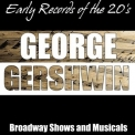 George Gershwin - Early Records Of The 20's - Broadwayshows And Musicals '1999
