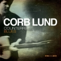 Corb Lund - Counterfeit Blues '2014