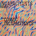 Incapacitants - Cosmic Incapacitants (Limited Edition, Numbered) '2009
