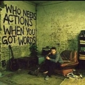 Plan B - Who Needs Actions When You Got Words '2006
