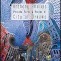 Anthony Phillips - City Of Dreams (Private Parts & Pieces Xi) '2012