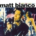 Matt Bianco - Another Time Another Place '1994