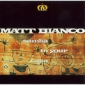 Matt Bianco - Samba In Your Casa '1991