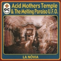 Acid Mothers Temple & The Melting Paraiso U.F.O. - La Novia '2001