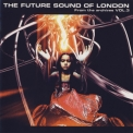 Future Sound Of London, The - From The Archives Vol.3 '2007