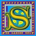 Steppenwolf - For Ladies Only (2015 Reissue) '1971