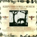 Sleepytime Gorilla Museum - Of Natural History '2004
