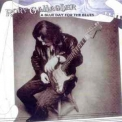 Rory Gallagher - A Blue Day For The Blues '1995