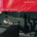 George Benson - Jazz Moods: Hot '2004