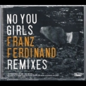 Franz Ferdinand - No You Girls Remixes '2009