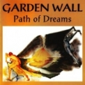 Garden Wall - Path Of Dreams [fl, Russia, Mals, Mals 228, Re 2007] '1994