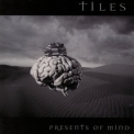 TILES - Presents Of Mind (Special Edition, 2004 Remastered) '1999