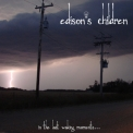 Edison's Children - In The First Waking Moments '2012