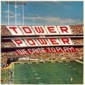 Tower Of Power - We Came To Play! (2011 Rematered) '1978