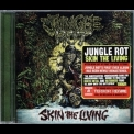 Jungle Rot - Skin The Living '1995