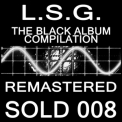 L.s.g. - The Black Album Remastered [sold 008] '2012