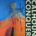 Calhoun Conquer - Lost In Oneself '1989