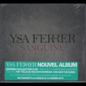 Ysa Ferrer - Sanguine (Limited Edition) '2014