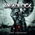 Deadlock - The Arsonist '2013