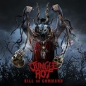 Jungle Rot - Kill On Command '2011