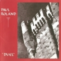 Paul Roland - Duel (2003 Remastered) '1989