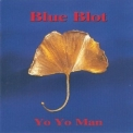 Blue Blot - Yo Yo Man '1994