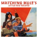 Matching Mole - Matching Mole's Little Red Record '2013