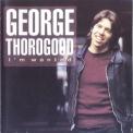 George Thorogood - I'm Wanted '1980