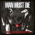 Man Must Die - Peace Was Never An Option '2013