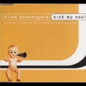 Blind Passengers - Kick My Soul [CDS] '1998