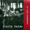 In The Nursery - Hindle Wakes '2001
