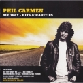 Phil Carmen - My Way - Hits & Rarities '2007