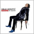 Goran Bregovic - Champagne For Gypsies '2012